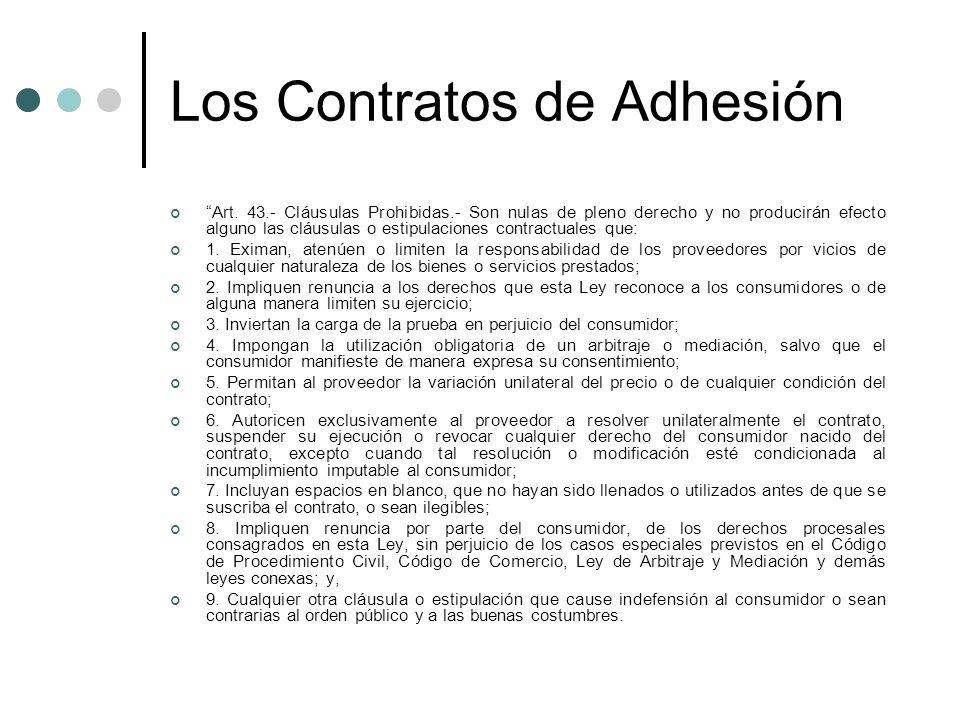 Los Contratos de Adhesión Art. 43.- Cláusulas Prohibidas.- Son nulas de pleno derecho y no producirán efecto alguno las cláusulas o estipulaciones con