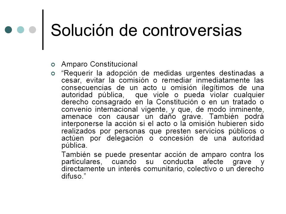 Solución de controversias Amparo Constitucional Requerir la adopción de medidas urgentes destinadas a cesar, evitar la comisión o remediar inmediatame