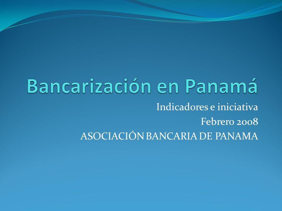Indicadores e iniciativa Febrero 2008 ASOCIACIÓN BANCARIA DE PANAMA