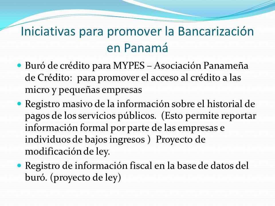 Iniciativas para promover la Bancarización en Panamá Buró de crédito para MYPES – Asociación Panameña de Crédito: para promover el acceso al crédito a