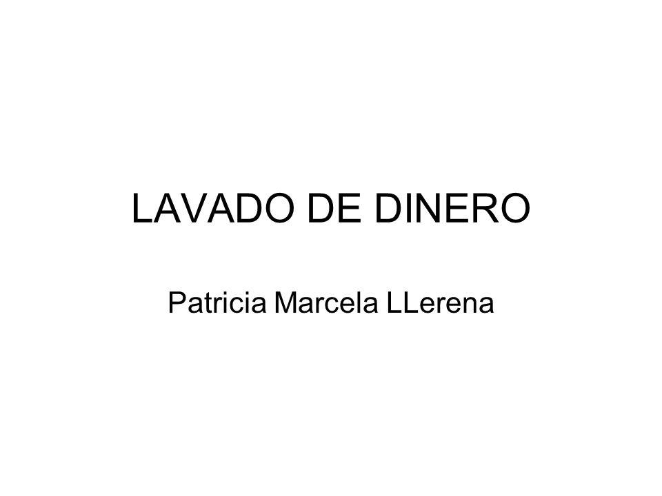 LAVADO DE DINERO Patricia Marcela LLerena