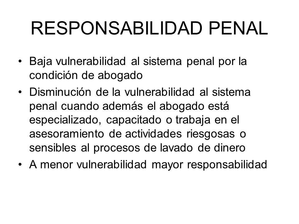 RESPONSABILIDAD PENAL Baja vulnerabilidad al sistema penal por la condición de abogado Disminución de la vulnerabilidad al sistema penal cuando además