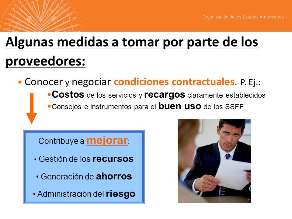 Algunas medidas a tomar por parte de los proveedores: Conocer y negociar condiciones contractuales. P. Ej.: Costos de los servicios y recargos clarame