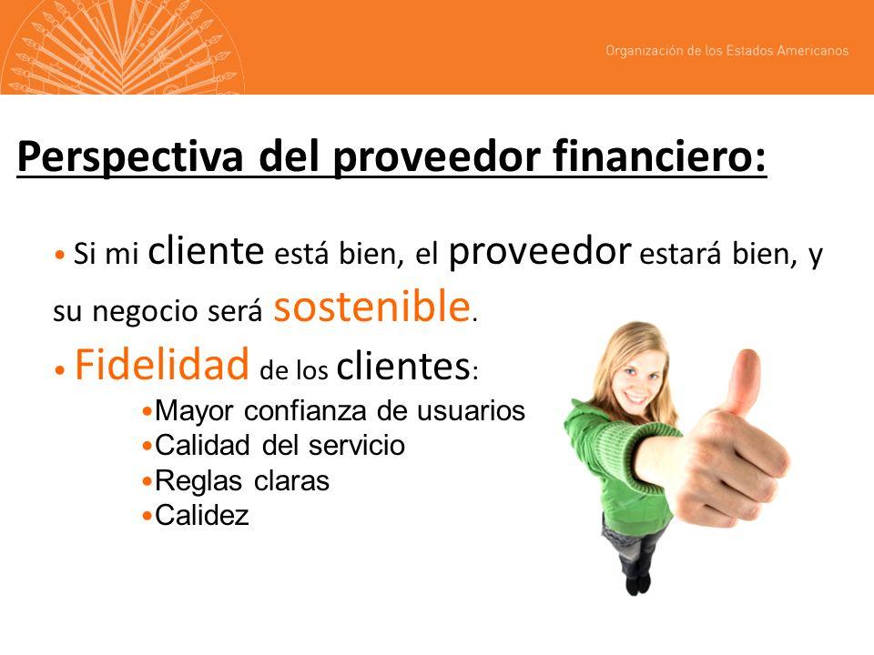 Perspectiva del proveedor financiero: Si mi cliente está bien, el proveedor estará bien, y su negocio será sostenible. Fidelidad de los clientes : May