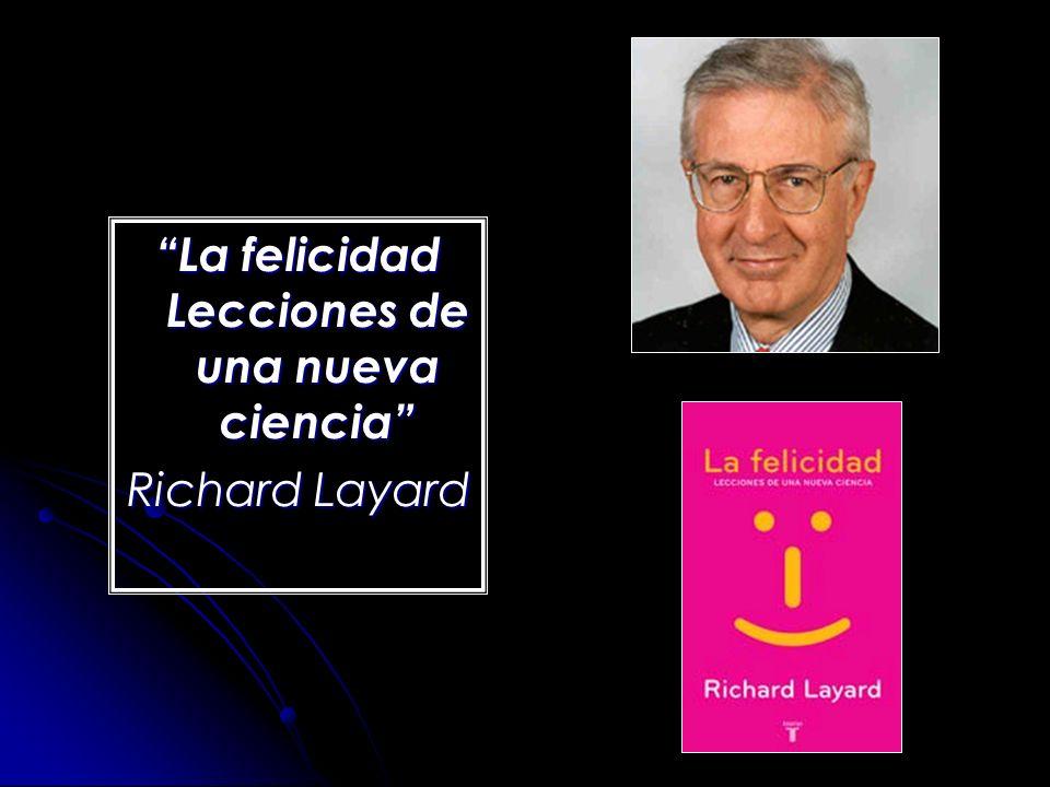 La felicidad Lecciones de una nueva ciencia Richard Layard