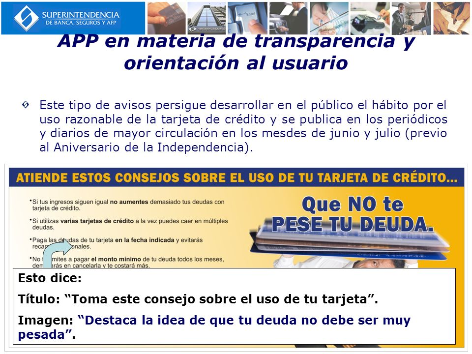 APP en materia de transparencia y orientación al usuario Este tipo de avisos persigue desarrollar en el público el hábito por el uso razonable de la t
