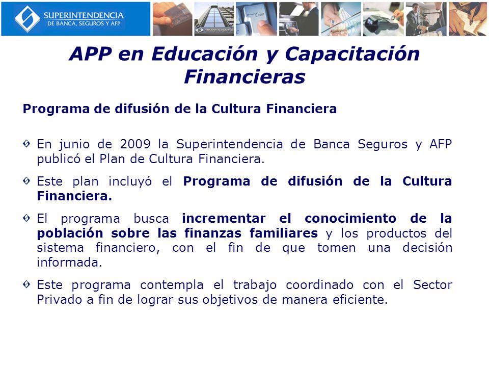 Programa de difusión de la Cultura Financiera En junio de 2009 la Superintendencia de Banca Seguros y AFP publicó el Plan de Cultura Financiera. Este