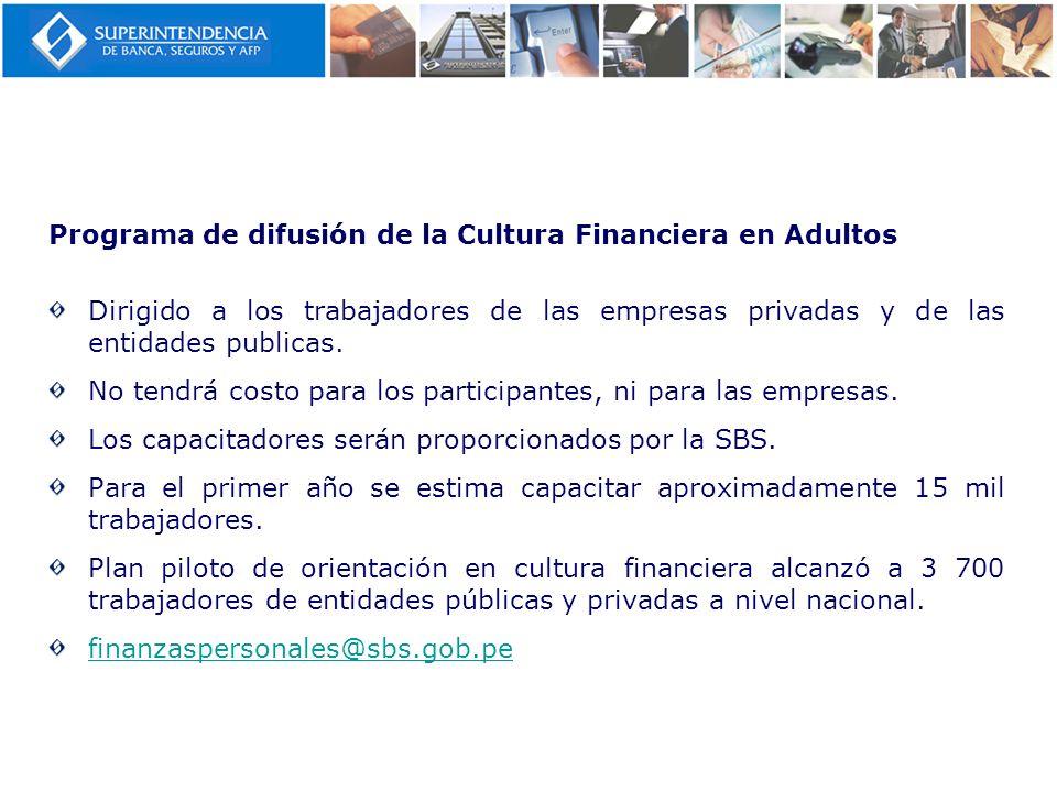 Programa de difusión de la Cultura Financiera en Adultos Dirigido a los trabajadores de las empresas privadas y de las entidades publicas. No tendrá c