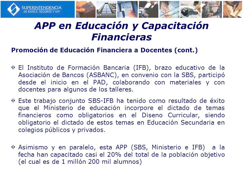 Promoción de Educación Financiera a Docentes (cont.) El Instituto de Formación Bancaria (IFB), brazo educativo de la Asociación de Bancos (ASBANC), en