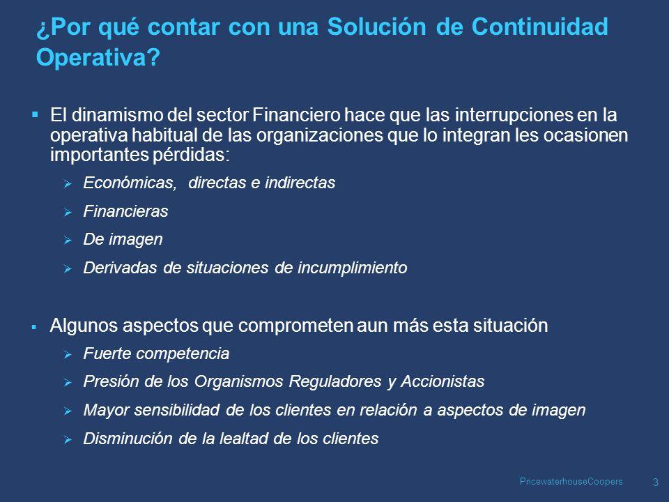 PricewaterhouseCoopers 3 ¿Por qué contar con una Solución de Continuidad Operativa.