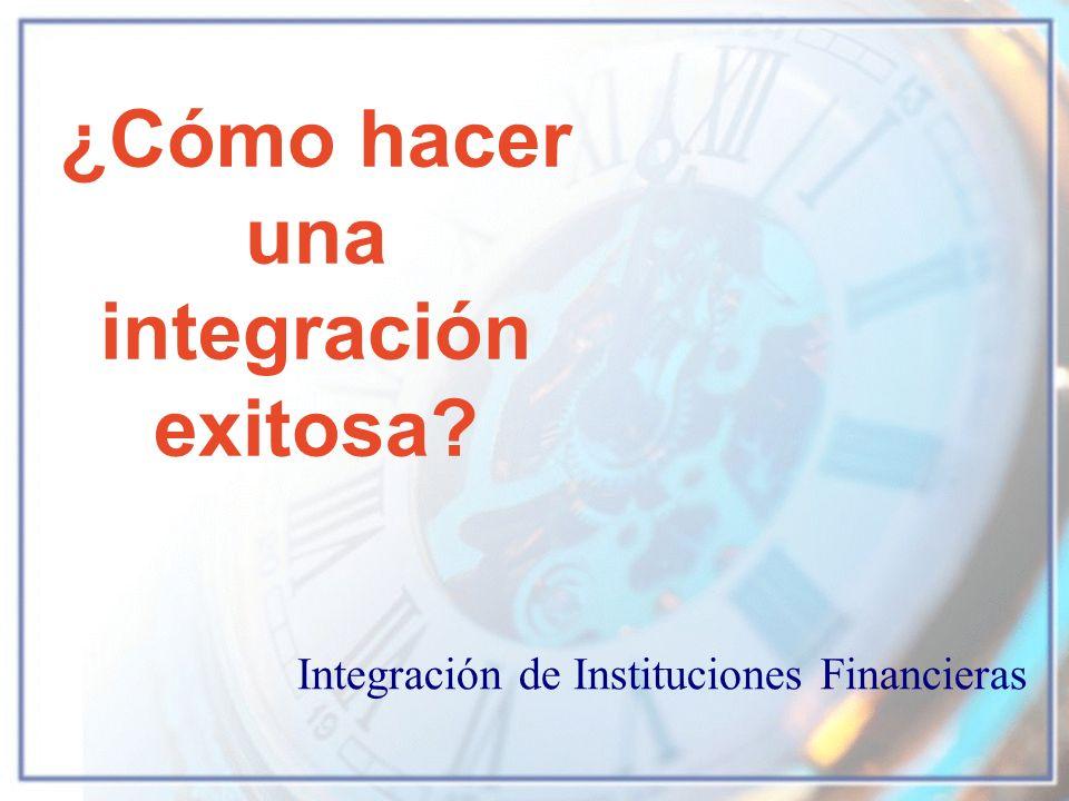 ¿Cómo hacer una integración exitosa? Integración de Instituciones Financieras