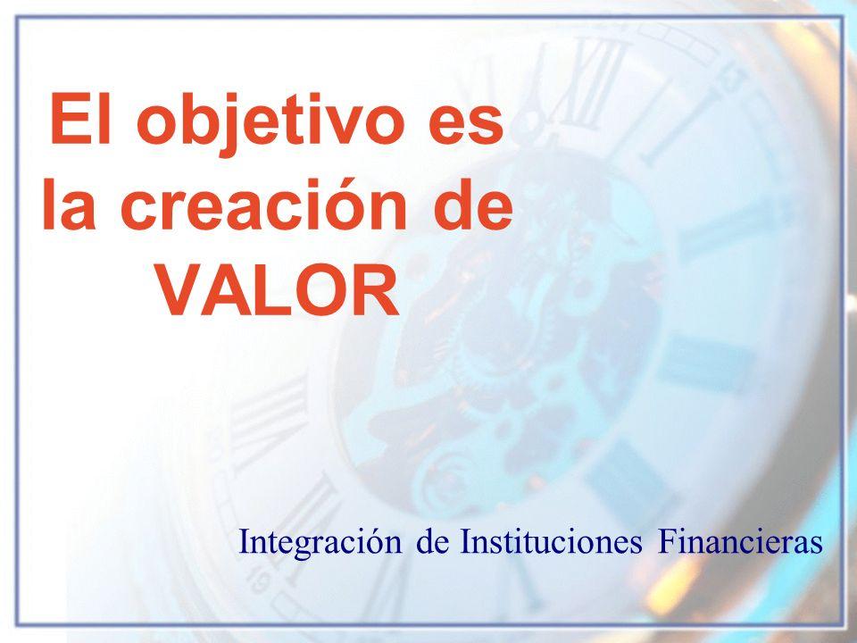El objetivo es la creación de VALOR Integración de Instituciones Financieras