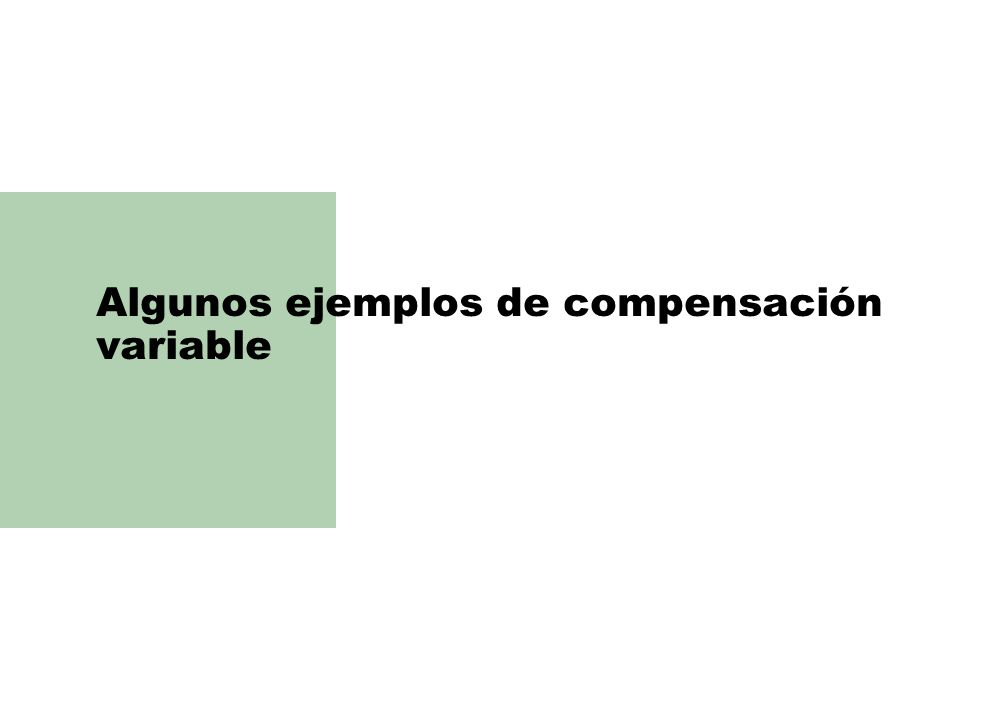 Algunos ejemplos de compensación variable