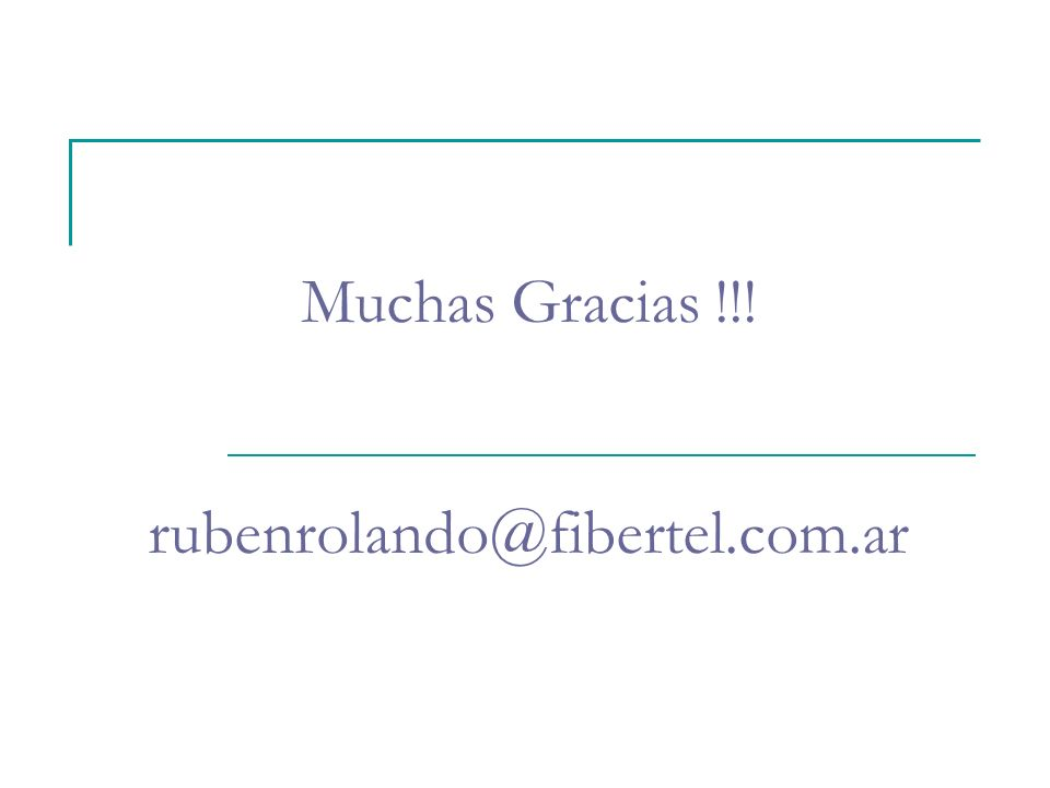 Muchas Gracias !!! rubenrolando@fibertel.com.ar