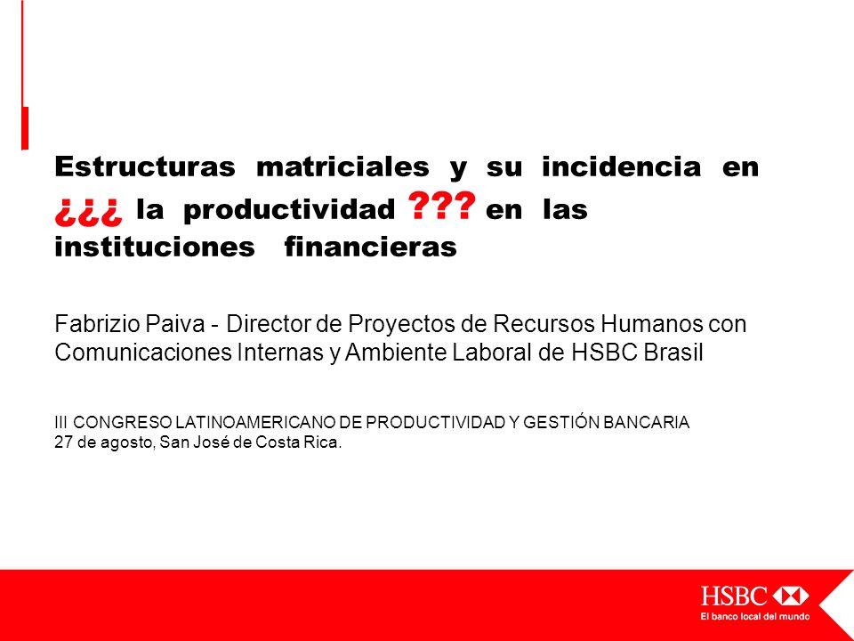 Estructuras matriciales y su incidencia en ¿¿¿ la productividad ??? en las instituciones financieras Fabrizio Paiva - Director de Proyectos de Recurso