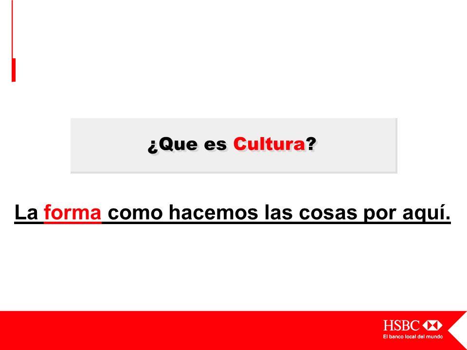 ¿Que es Cultura? La forma como hacemos las cosas por aquí.