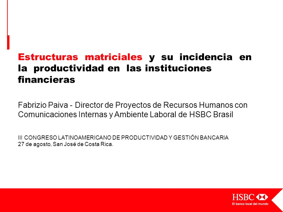 Estructuras matriciales y su incidencia en la productividad en las instituciones financieras Fabrizio Paiva - Director de Proyectos de Recursos Humano