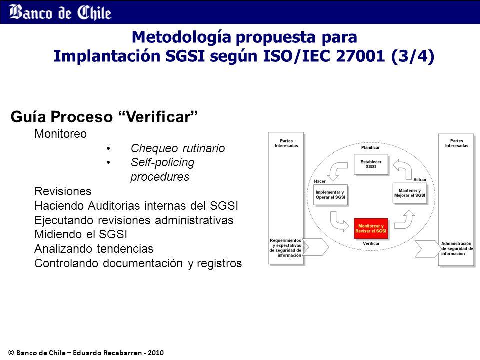 Guía Proceso Verificar Monitoreo Chequeo rutinario Self-policing procedures Revisiones Haciendo Auditorias internas del SGSI Ejecutando revisiones adm