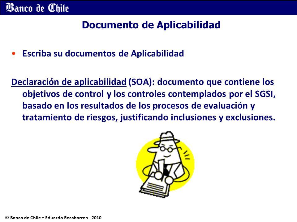 Documento de Aplicabilidad Escriba su documentos de Aplicabilidad Declaración de aplicabilidad (SOA): documento que contiene los objetivos de control