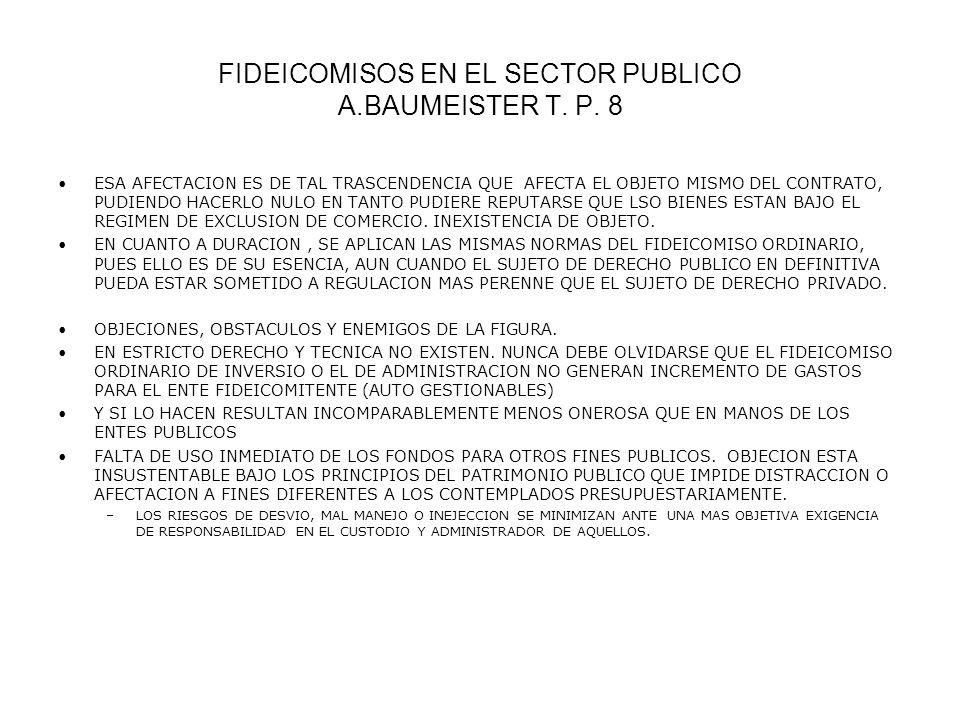 FIDEICOMISOS EN EL SECTOR PUBLICO A.BAUMEISTER T. P. 8 ESA AFECTACION ES DE TAL TRASCENDENCIA QUE AFECTA EL OBJETO MISMO DEL CONTRATO, PUDIENDO HACERL