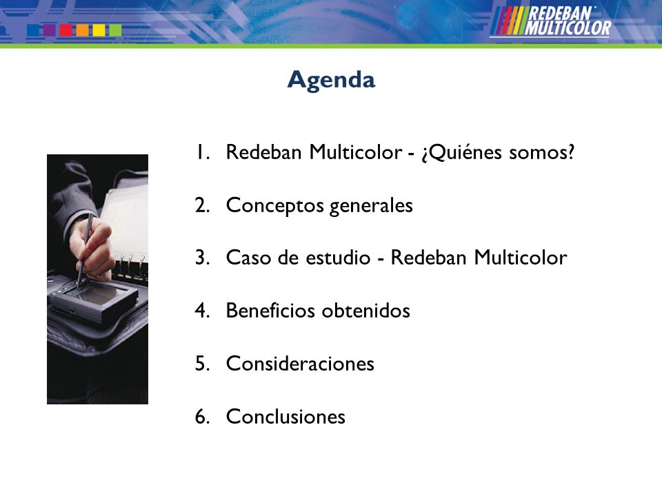 © 2008 Redeban Multicolor S.A. Todos los derechos reservados. Agenda 1.Redeban Multicolor - ¿Quiénes somos? 2.Conceptos generales 3.Caso de estudio -
