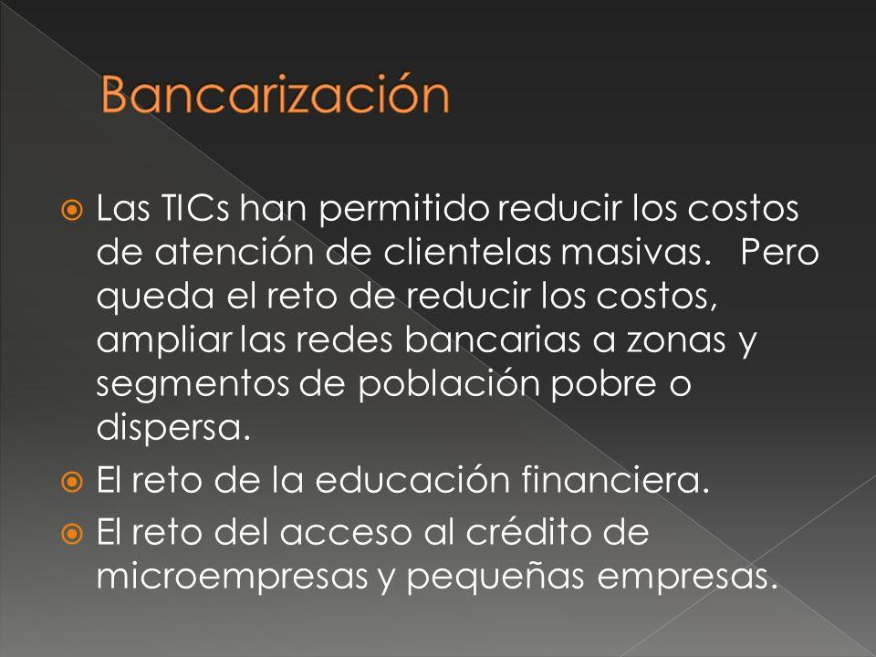 Las TICs han permitido reducir los costos de atención de clientelas masivas.
