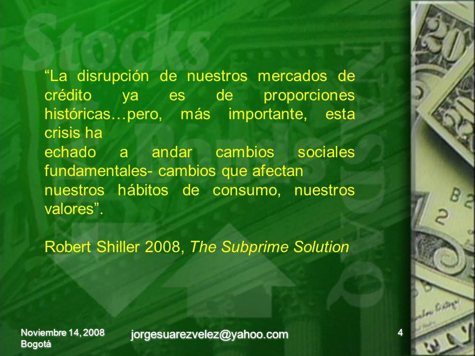 Noviembre 14,2008 Bogotá El origen de la crisis (siempre empieza por la deuda) 5 jorgesuarezvelez@yahoo.com