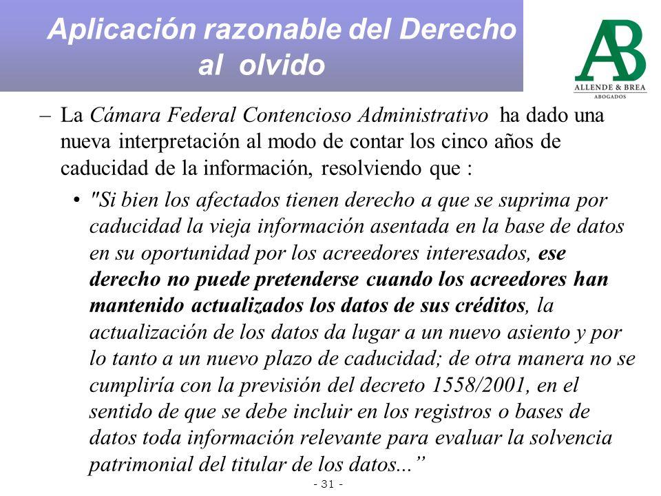 - 30 - En consecuencia, a efectos de establecer si un dato debe ser informado por una entidad bancaria a la Central de Deudores del Sistema Financiero, administrada por el Banco Central de la República Argentina, sólo corresponde atender a la fecha en que la deuda se tornó exigible y, a partir de allí, computar los cinco o dos años que establece el artículo 26, inciso 4°, de la Ley N° 25.326, según corresponda –(Dictamen Nº 338/06, 20 de noviembre de 2006.