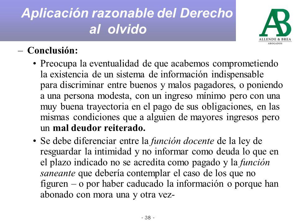 - 37 - –Conclusión: Existen no sólo los datos verdaderos o falsos –más allá de que estén caducos o no- sino también los datos controvertidos cuando hay un reclamo judicial en el medio.