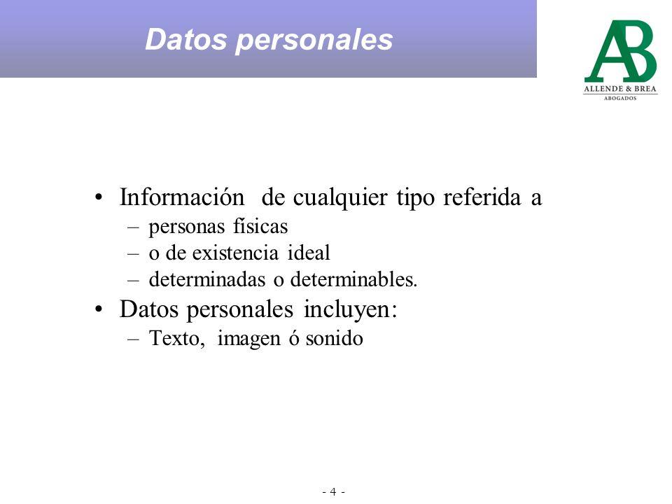- 4 - Información de cualquier tipo referida a –personas físicas –o de existencia ideal –determinadas o determinables.