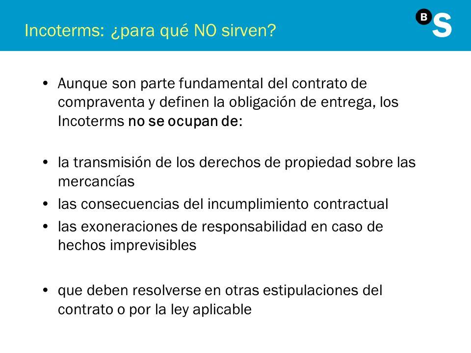 Incoterms: ¿para qué NO sirven? Aunque son parte fundamental del contrato de compraventa y definen la obligación de entrega, los Incoterms no se ocupa