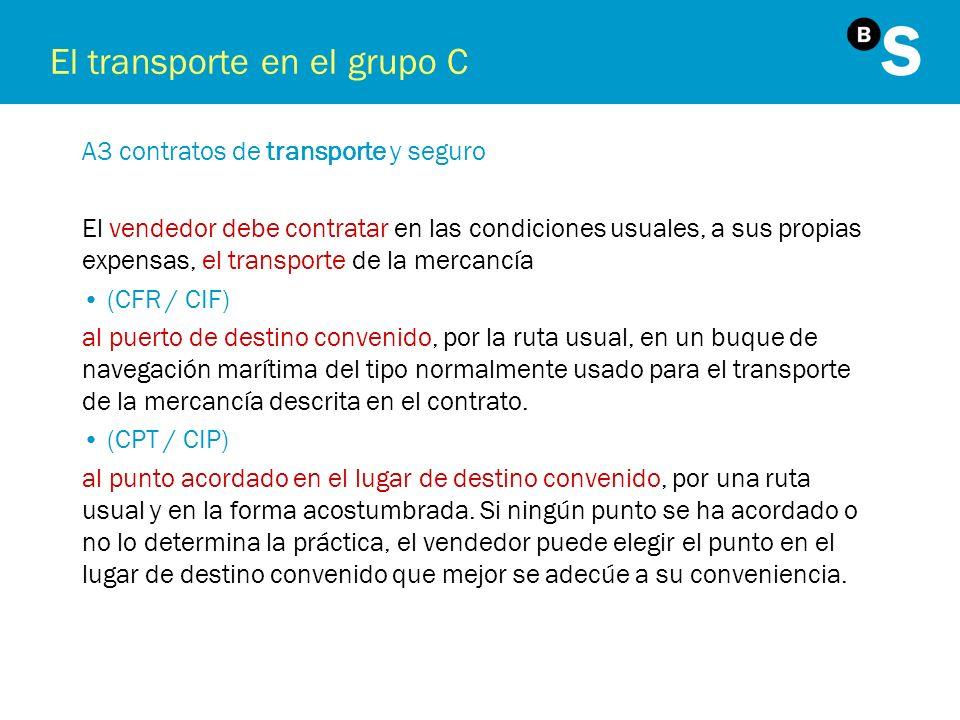 El transporte en el grupo C A3 contratos de transporte y seguro El vendedor debe contratar en las condiciones usuales, a sus propias expensas, el tran