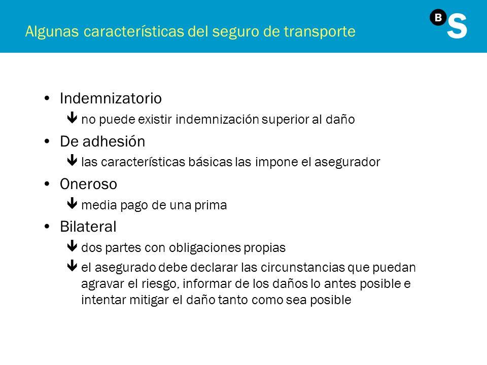Algunas características del seguro de transporte Indemnizatorio êno puede existir indemnización superior al daño De adhesión êlas características bási