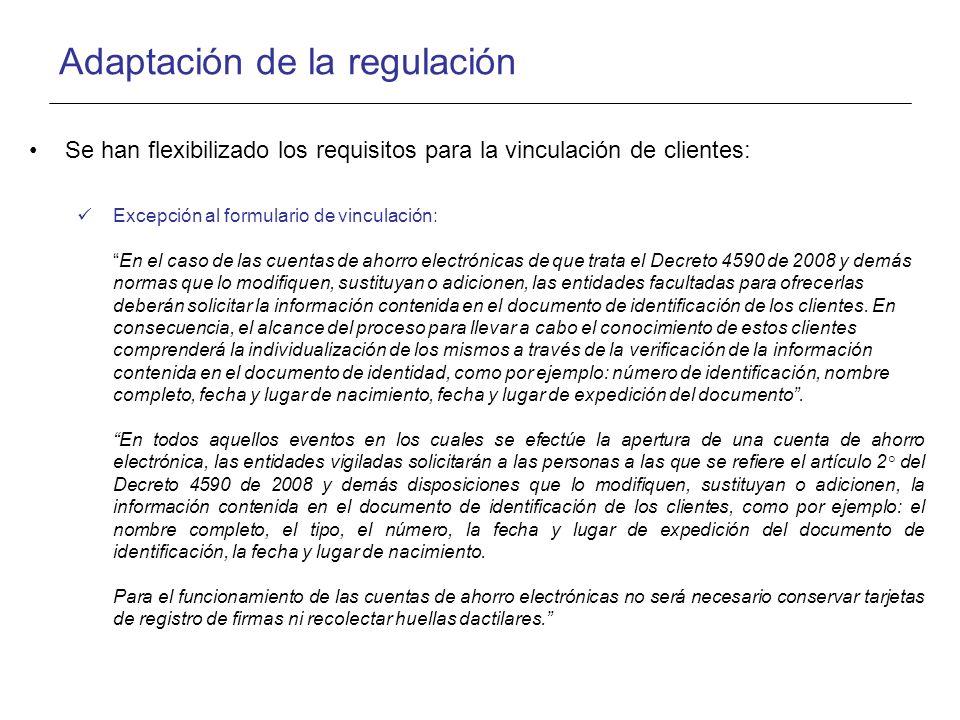Adaptación de la regulación Se han flexibilizado los requisitos para la vinculación de clientes: Excepción al formulario de vinculación: En el caso de