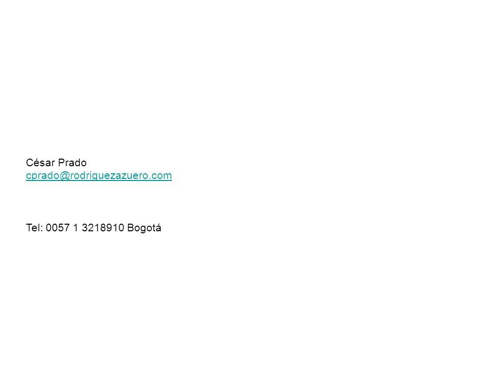 César Prado cprado@rodriguezazuero.com Tel: 0057 1 3218910 Bogotá