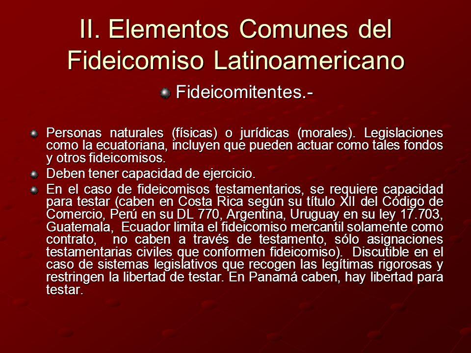 II. Elementos Comunes del Fideicomiso Latinoamericano Fideicomitentes.- Personas naturales (físicas) o jurídicas (morales). Legislaciones como la ecua