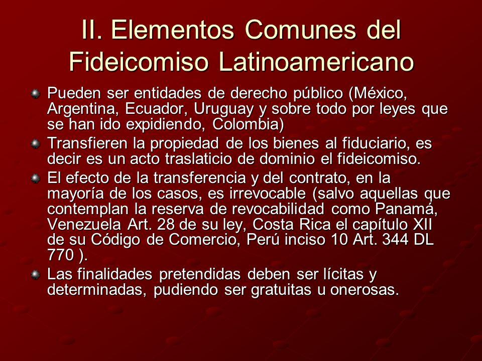 II. Elementos Comunes del Fideicomiso Latinoamericano Pueden ser entidades de derecho público (México, Argentina, Ecuador, Uruguay y sobre todo por le