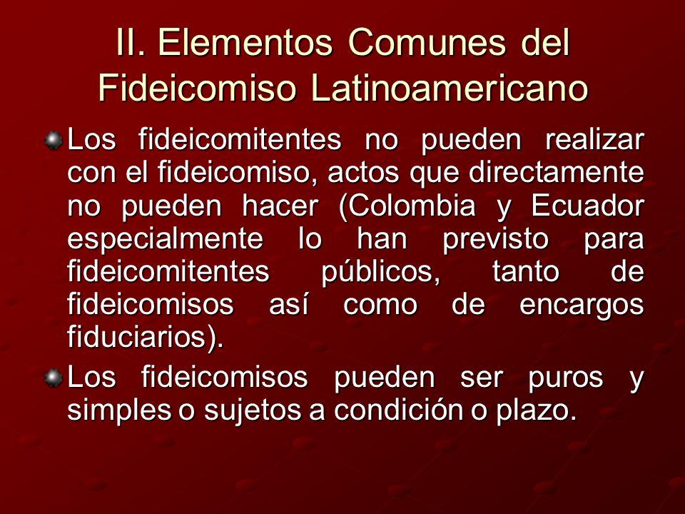 II. Elementos Comunes del Fideicomiso Latinoamericano Los fideicomitentes no pueden realizar con el fideicomiso, actos que directamente no pueden hace