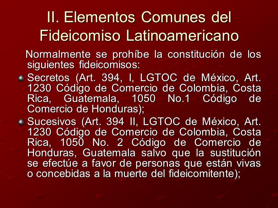 II. Elementos Comunes del Fideicomiso Latinoamericano Normalmente se prohíbe la constitución de los siguientes fideicomisos: Normalmente se prohíbe la