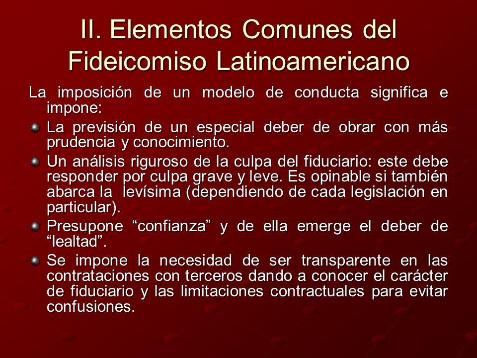 II. Elementos Comunes del Fideicomiso Latinoamericano La imposición de un modelo de conducta significa e impone: La previsión de un especial deber de