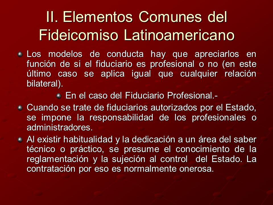 II. Elementos Comunes del Fideicomiso Latinoamericano Los modelos de conducta hay que apreciarlos en función de si el fiduciario es profesional o no (