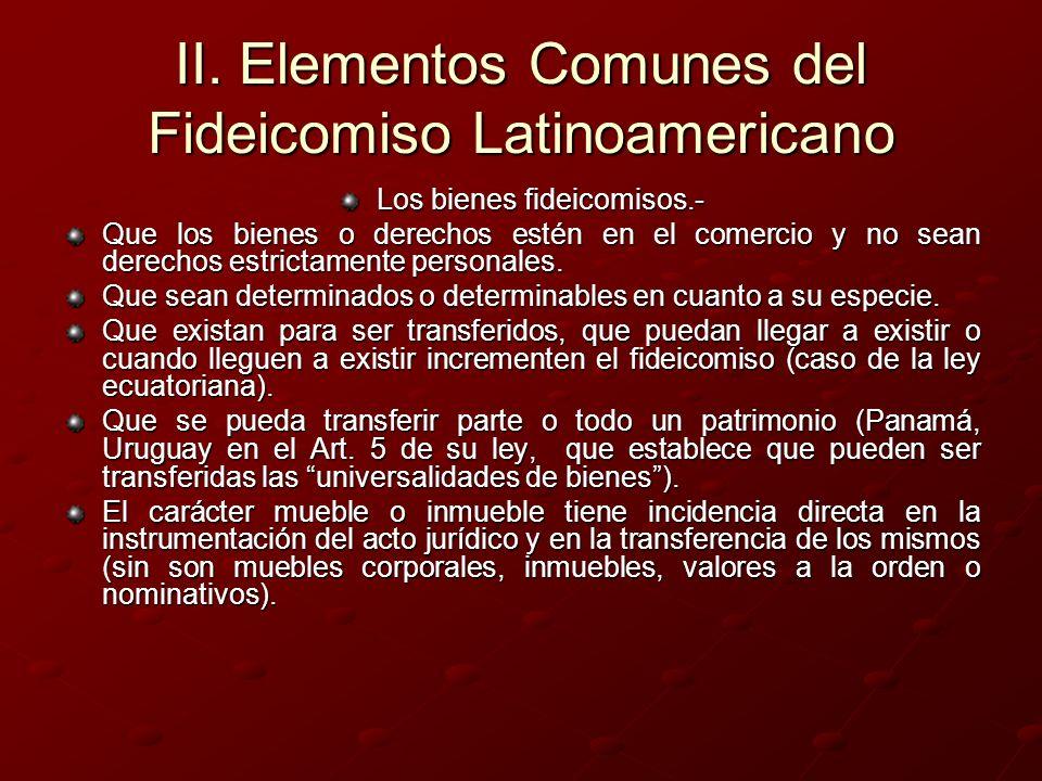 II. Elementos Comunes del Fideicomiso Latinoamericano Los bienes fideicomisos.- Que los bienes o derechos estén en el comercio y no sean derechos estr