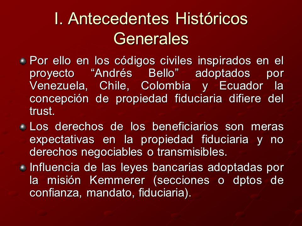 I. Antecedentes Históricos Generales Por ello en los códigos civiles inspirados en el proyecto Andrés Bello adoptados por Venezuela, Chile, Colombia y