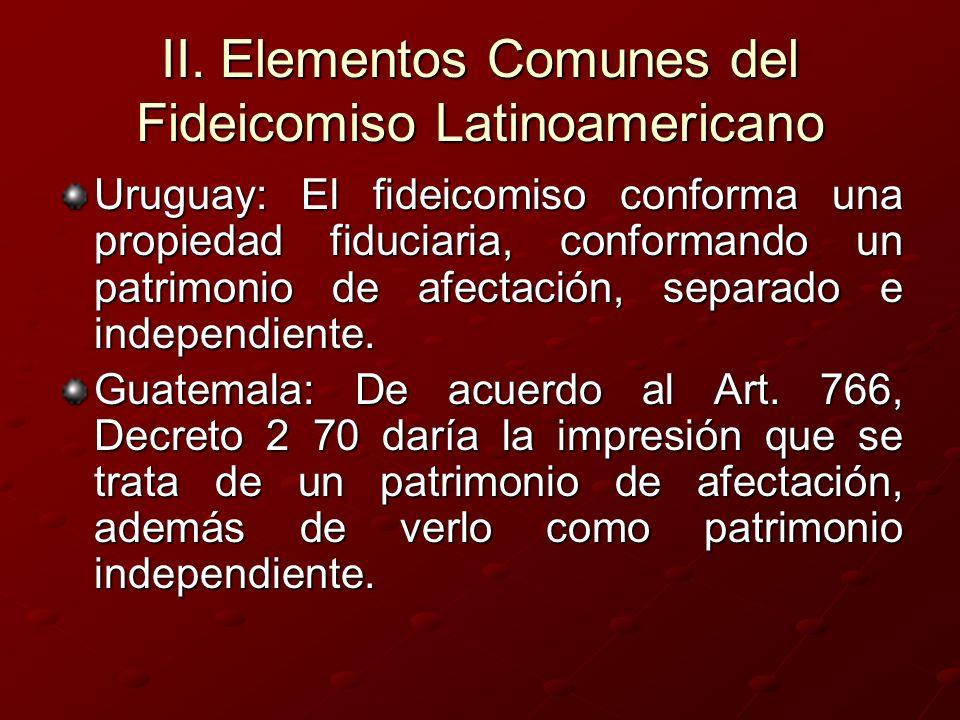II. Elementos Comunes del Fideicomiso Latinoamericano Uruguay: El fideicomiso conforma una propiedad fiduciaria, conformando un patrimonio de afectaci
