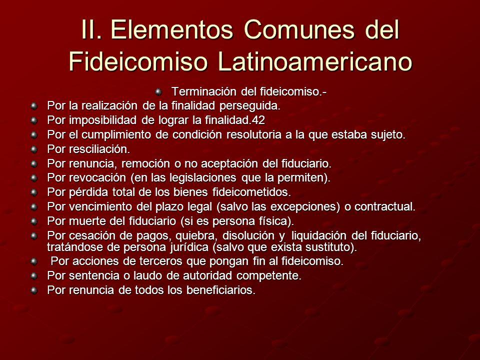 II. Elementos Comunes del Fideicomiso Latinoamericano Terminación del fideicomiso.- Por la realización de la finalidad perseguida. Por imposibilidad d