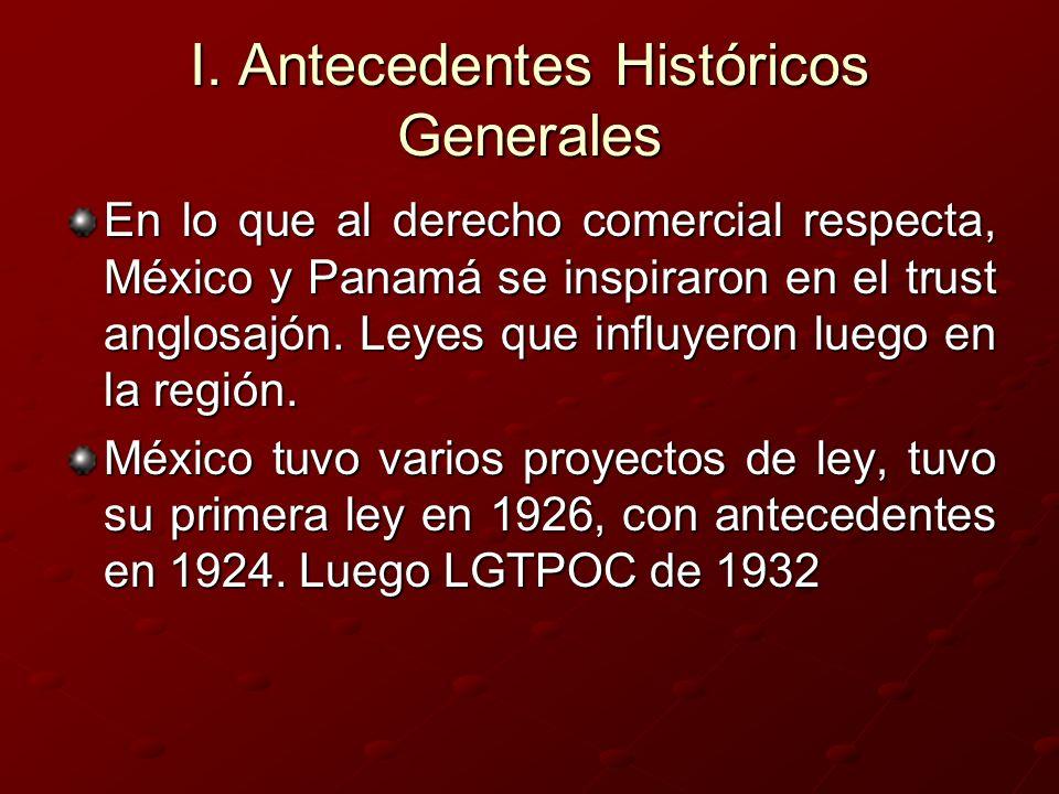 I. Antecedentes Históricos Generales En lo que al derecho comercial respecta, México y Panamá se inspiraron en el trust anglosajón. Leyes que influyer