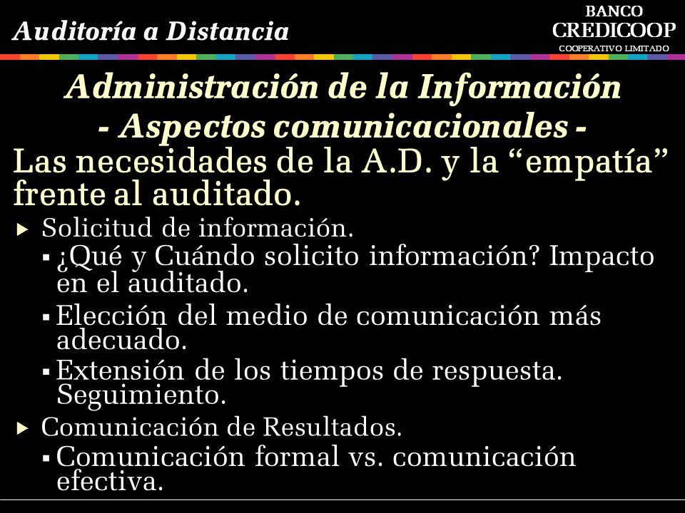 ¿Qué y Cuándo solicito información? Impacto en el auditado. Elección del medio de comunicación más adecuado. Extensión de los tiempos de respuesta. Se