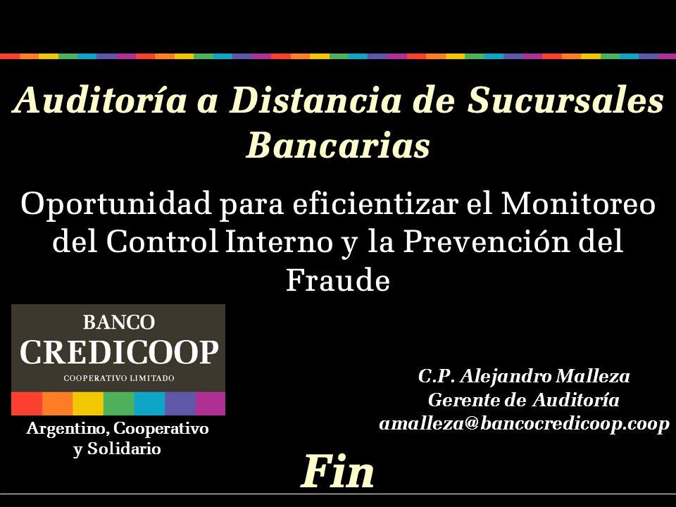 Auditoría a Distancia de Sucursales Bancarias Oportunidad para eficientizar el Monitoreo del Control Interno y la Prevención del Fraude Argentino, Coo