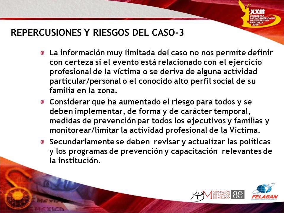 REPERCUSIONES Y RIESGOS DEL CASO-3 La información muy limitada del caso no nos permite definir con certeza si el evento está relacionado con el ejerci