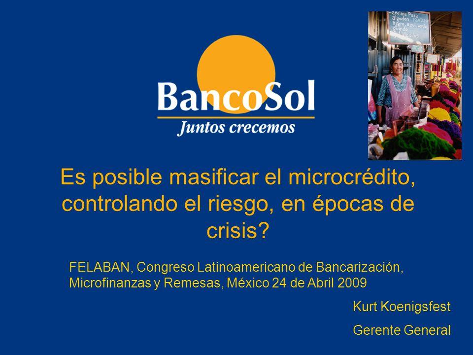 Es posible masificar el microcrédito, controlando el riesgo, en épocas de crisis? FELABAN, Congreso Latinoamericano de Bancarización, Microfinanzas y